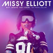 WTF Where They From [feat. Pharrell Williams]  Missy Elliott - Missy Elliott