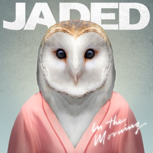 In the Morning – EP – Jaded