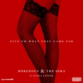 Give Em What They Came For (feat. Avena Savage) - Single