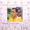 Fijian Legends, Vol. 1 (feat. The Toberua Island Serenaders) [Live] - Timoce Gucake