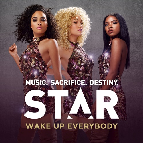 Star Cast - Wake Up Everybody (feat. Ryan Destiny & Sean Cross) [From