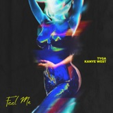 Feel Me (feat. Kanye West) - Single