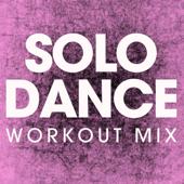 Solo Dance (Workout Mix)