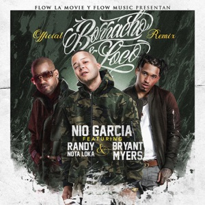 Borracho y Loco (Remix) [feat. Bryant Myers & Randy] - Single Mp3 Download