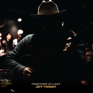 Together At Last – Jeff Tweedy