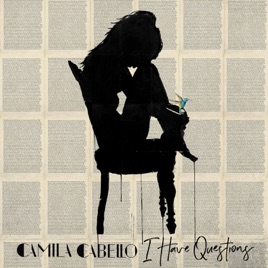 I Have Questions Single By Camila Cabello On Apple Music