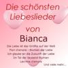 Die schönsten Liebeslieder von Bianca - Bianca
