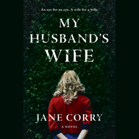 My Husband's Wife: A Novel (Unabridged) audiobook