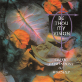 Be Thou My Vision - Celtic Expressions of Worship (Instrumental)