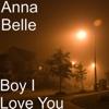 Boy I Love You - Single