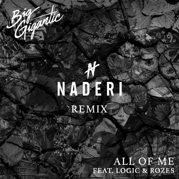 All of Me (feat. Logic & ROZES) [Naderi Remix] - Single