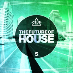 The Future of House, Vol. 5