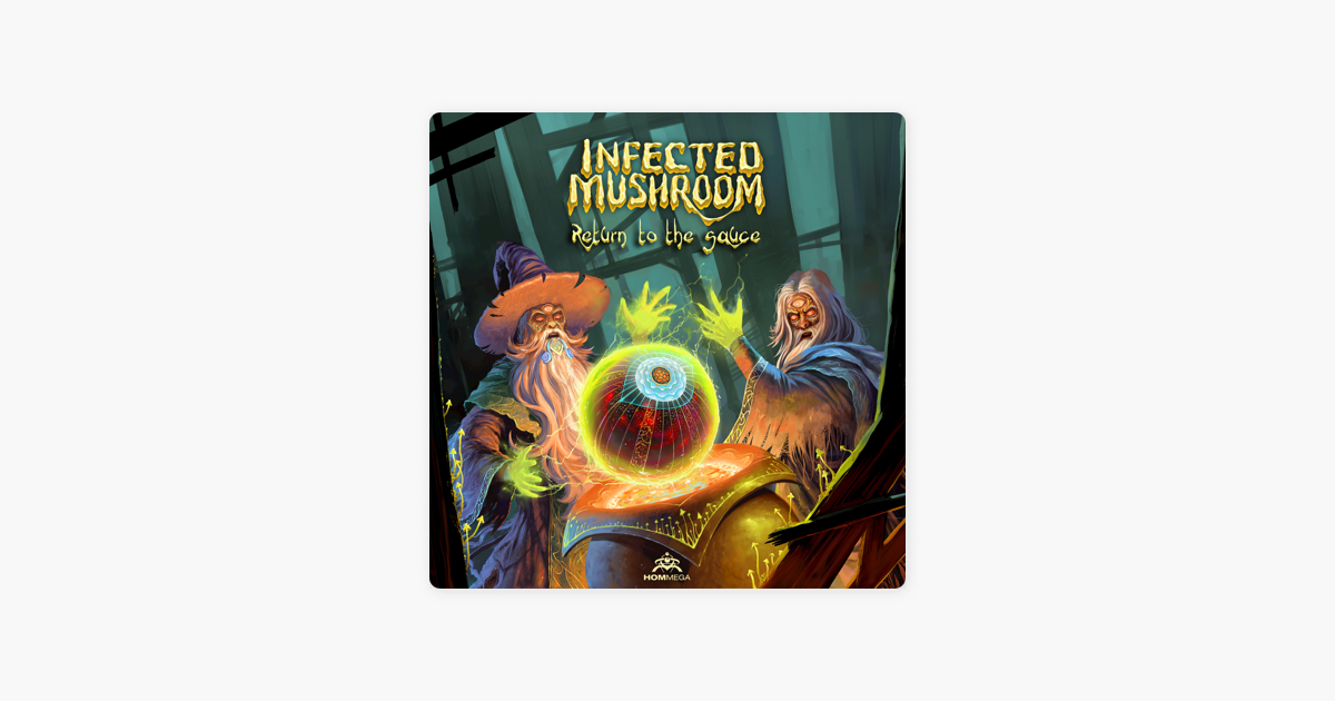 Альбом «Return to the Sauce» (Infected Mushroom) в Apple Music
