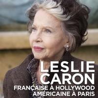 Télécharger Leslie Caron, française à Hollywood, américaine à Paris Episode 1