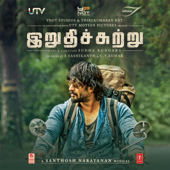Irudhi Suttru (Original Motion Picture Soundtrack)  EP-Santhosh Narayanan