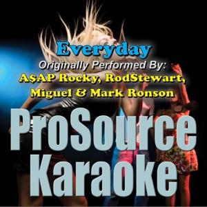 ProSource Karaoke Band - Everyday (Originally Performed By a$AP Rocky, Rod Stewart, Miguel & Mark Ronson) [Instrumental]