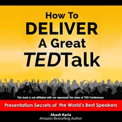 How to Deliver a Great TED Talk: Presentation Secrets of the World's Best Speakers (Unabridged)