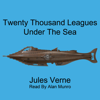 Jules Verne - Twenty Thousand Leagues Under the Sea (Unabridged)  artwork