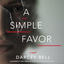 A Simple Favor: A Novel (Unabridged) audiobook