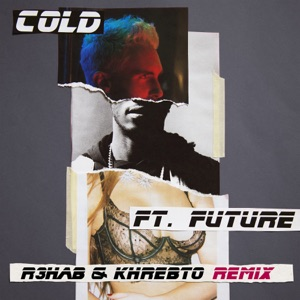 Cold (R3hab & Khrebto Remix) [feat. Future] - Single Mp3 Download