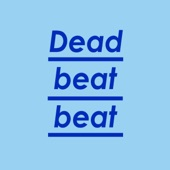 Deadbeat Beat - You Lift Me Up