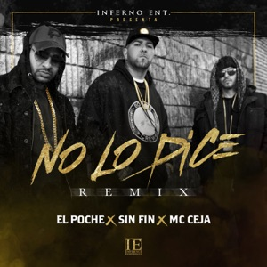 No Lo Dice (Remix) [feat. Sin Fin & MC Ceja] - Single Mp3 Download