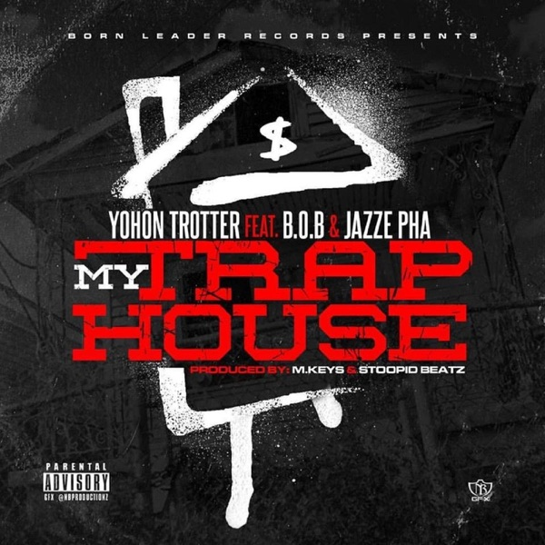 My Trap House (feat. B.o.B & Jazze Pha) - Single