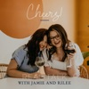 Cheers! Real Talk with Jamie and Rilee artwork