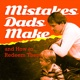 Mistakes Dads Make