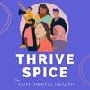 Thrive Spice | Asian American Mental Health artwork