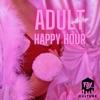 Adult Happy Hour artwork