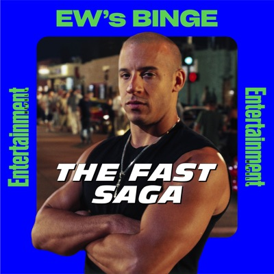 EW's BINGE: The Fast Saga:Entertainment Weekly
