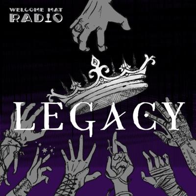 The Legacy Saga:Welcome Mat Radio