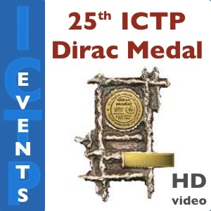 25th Anniversary of ICTP's Dirac Medal (HD video)
