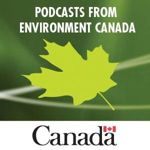 Environment Canada Podcasting - Baladodiffusion Environnement Canada