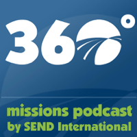 360 - Missions Podcast by SEND International podcast
