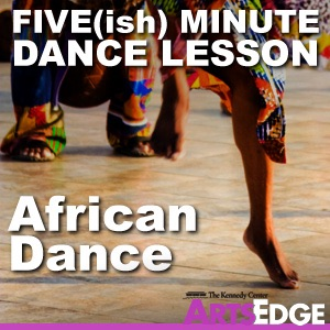 Five(ish) Minute Dance Lesson: African Dance