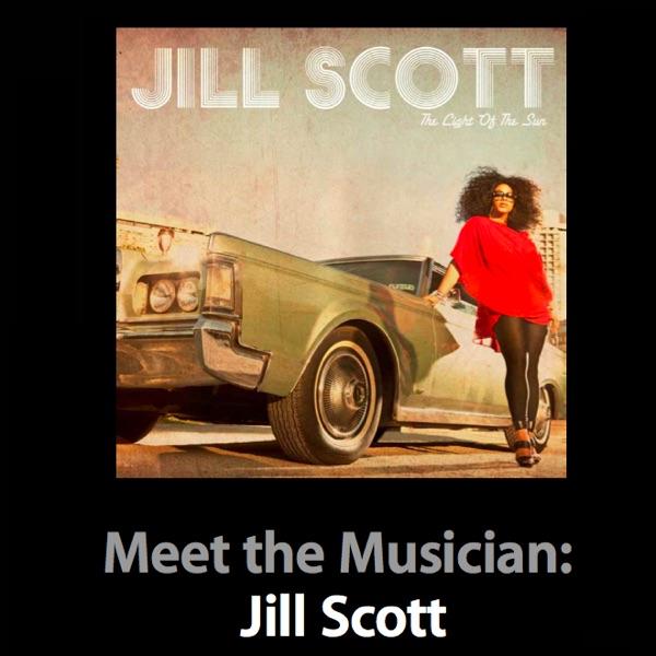 Jill Scott: Meet the Musician