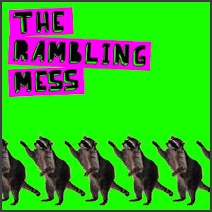 Rambling Mess