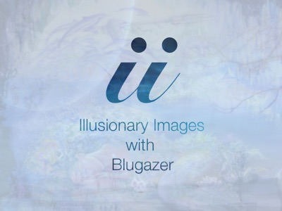 Illusionary Images Podcast:Blugazer