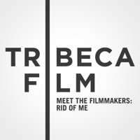 "Tribeca Film Festival: Meet the Filmmakers: ""Rid of Me"" podcast"