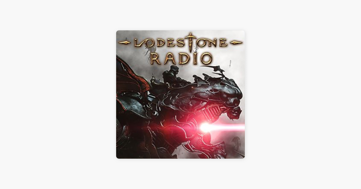 Lodestone Radio - A Final Fantasy XIV Podcast on Apple Podcasts