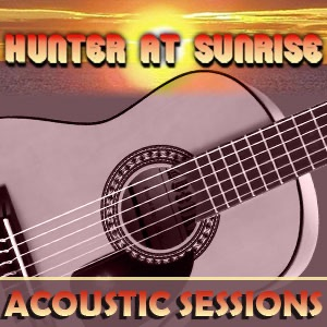 Hunter At Sunrise Acoustic Sessions