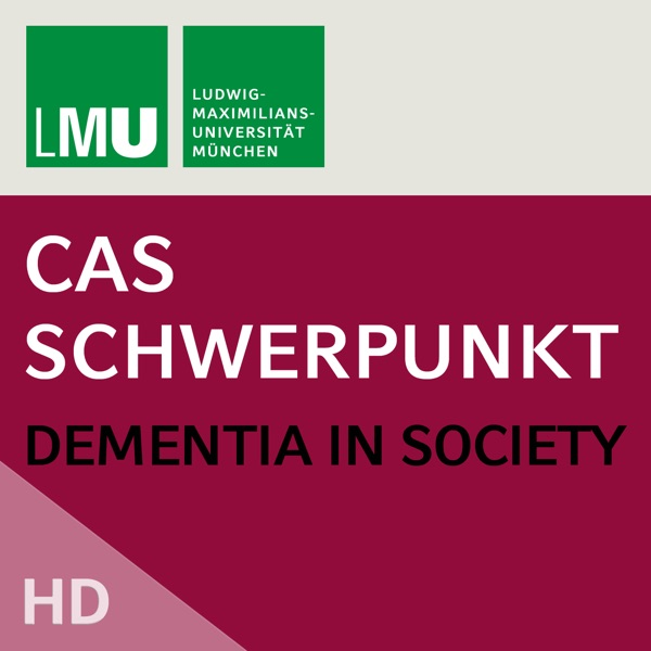 Center for Advanced Studies (CAS) Research Focus Dementia in Society (LMU) - HD