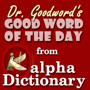 GoodWord from alphaDictionary.com