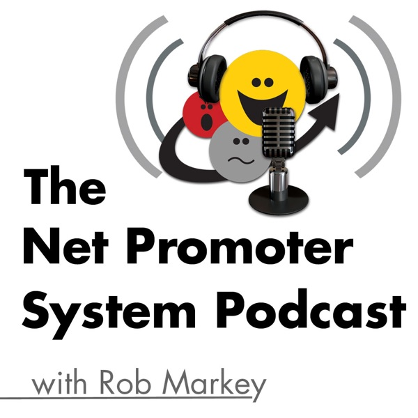 The Net Promoter System Podcast – Customer Experience Insights from Loyalty Leaders