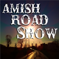 Amish Road Show podcast