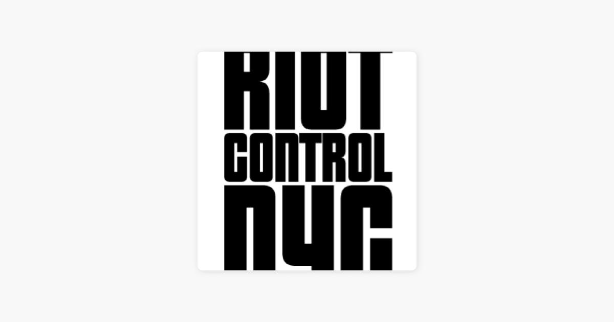 RiotControlNYC on Apple Podcasts
