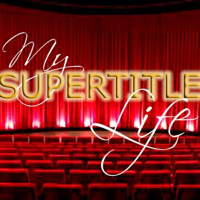 My Supertitle Life podcast