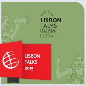 Lisbon Talks 2013